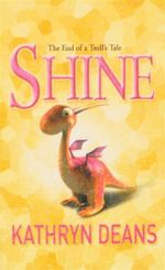 Shine : The End of a Troll's Tale - Kathryn Deans