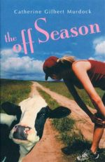 The Off Season : The Off Season - Catherine Gilbert Murdock