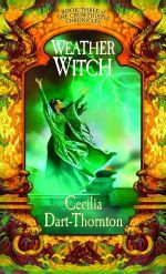 Weatherwitch : Book Three of the Crowthistle Chronicles - Cecilia Dart-Thornton
