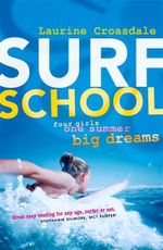 Surf School : Four Girls, One Summer, Big Dreams - Laurine Croasdale