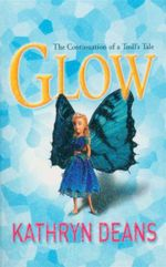 Glow : The Continuation of a Troll's Tale - Kathryn Deans