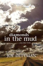 Diamonds in the Mud and Other Stories - Joy Dettman