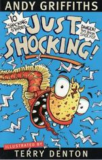Just Shocking! : JUST! Series: Book 6 - Andy Griffiths