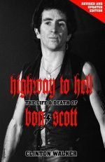 Highway to Hell : The Life and Times of Bon Scott - Clinton Walker