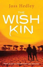 The Wish Kin : Where Do Your Run When The Land Is Your Enemy Too? - Joss Hedley