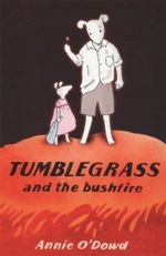 Tumblegrass and the Bushfire - Annie O'Dowd