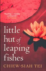 Little Hut of Leaping Fishes - Chiew-Siah Tei