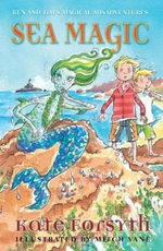 Sea Magic : Ben and Tim's Magical Misadventures - Kate Forsyth