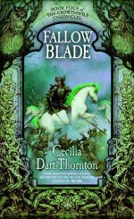Fallowblade : Book Four of the Crowthistle Chronicles - Cecilia Dart-Thornton