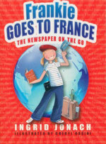 Frankie Goes to France  : The Newspaper on the Go - Ingrid Jonach