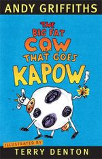 The Big Fat Cow that Goes Kapow - Andy Griffiths