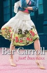 Just Business - Ber Carroll