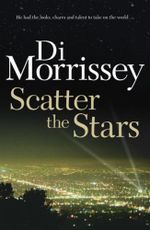 Scatter the Stars - Di Morrissey