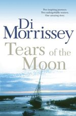 Tears of the Moon - Di Morrissey