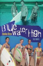 Blue Water High : The Novel - Shelley Birse