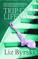 Trip of a Lifetime - Liz Byrski
