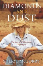 Diamonds and Dust :  Story of a Million-Acre Cattle Queen - Sheryl McCorry