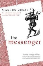 The Messenger : AKA I Am the Messenger - Markus Zusak