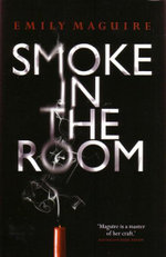 Smoke in the Room - Emily Maguire
