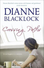Crossing Paths - Dianne Blacklock