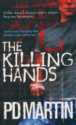 The Killing Hands : A Killer Doesn't Always Need A Weapon, They Are The Weapon... - PD Martin
