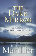 The Dark Mirror : Bridei Chronicles - Juliet Marillier