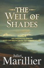 The Well of Shades : Bridei Chronicles - Juliet Marillier