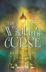 The Wildkin's Curse : The Chronicles of Estelliana : Book 2 - Kate Forsyth