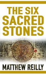 The Six Sacred Stones - Matthew Reilly