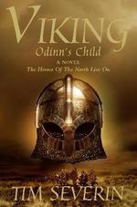Viking 1: Odinn's Child No. 1 : Odinn's Child - Tim Severin