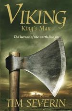 Viking: No. 3 : King's Man - Tim Severin