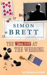 The Witness at the Wedding : Fethering Mystery Ser. - Simon Brett