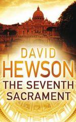 The Seventh Sacrament : Nic Costa Ser. - David Hewson