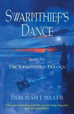 Swarmthief's Dance : The Swarmthief Trilogy - Book 1 - W. F. Deedes