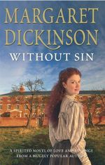 Without Sin : A Spirited Novel Of Love And Revenge From A Hugely Popular Author - Margaret Dickinson