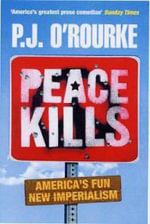 Peace Kills - P. J. O'Rourke