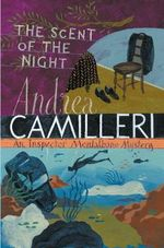 The Scent of the Night : Inspector Montalbano 6 : Inspector Montalbano Mystery Ser. - Andrea Camilleri
