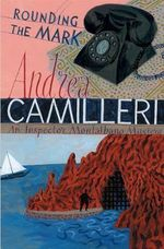 Rounding the Mark : Inspector Montalbano 7 : Inspector Montalbano Mysteries - Andrea Camilleri