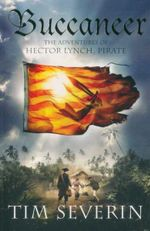 Buccaneer : The Adventures of Hector Lynch, Pirate - Tim Severin