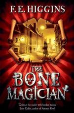 The Bone Magician - F. E. Higgins