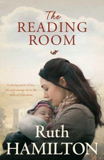 The Reading Room : A Stirring Novel Of Love, Life And Courage Set In The Heart Of Lancashire - Ruth Hamilton