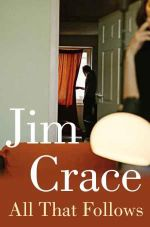 All that Follows - Jim Crace