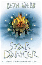 Star Dancer : Her Destiny Is Written In The Stars... - Beth Webb