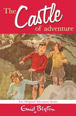 The Castle of Adventure - Enid Blyton