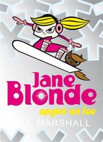 Jane Blonde : Spylet on Ice : Book 4 - Jill Marshall