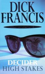 Decider / High Stakes : 2 Books In 1 - Dick Francis