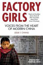 Factory Girls : Voices from the Heart of Modern China - Leslie T. Chang