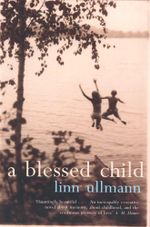A Blessed Child - Linn Ullmann