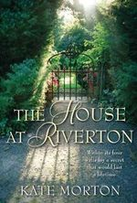 The House at Riverton  : AKA The Shifting Fog - Kate Morton