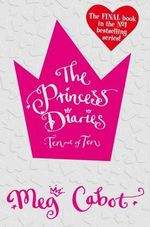 Princess Diaries : Ten Out of Ten - Meg Cabot